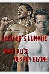 Lucifer's Lunatic Kindle Edition