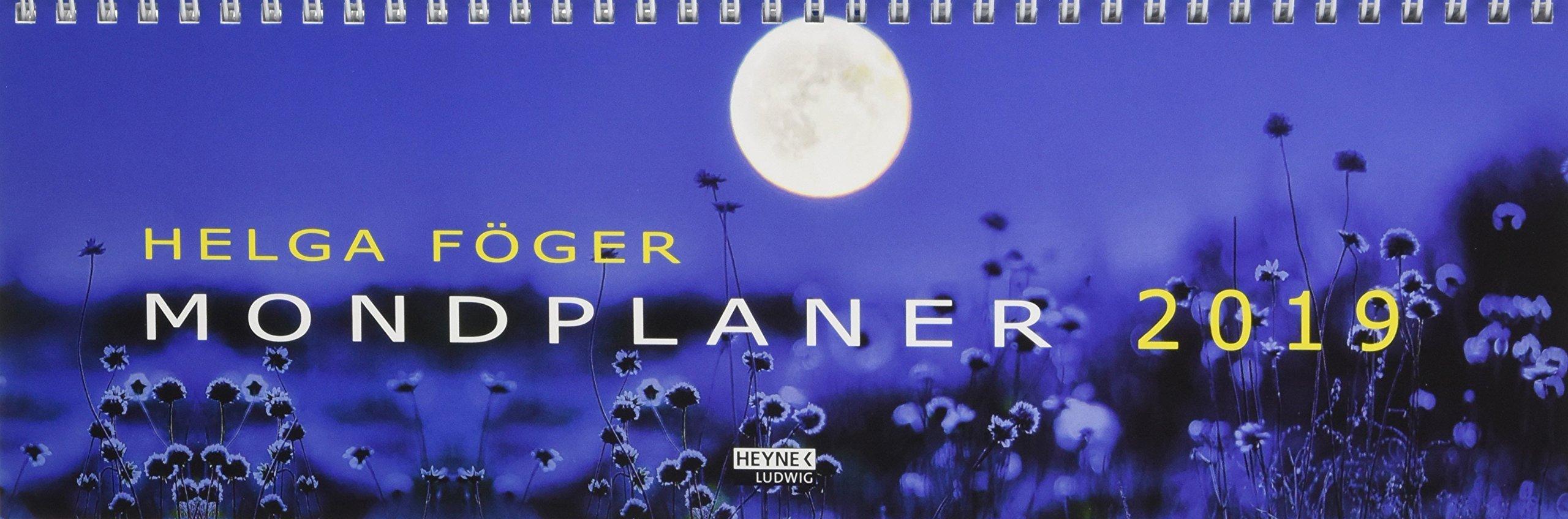 Mondplaner 2019: Tischplaner Spiralbindung – 4. Juni 2018 Helga Föger Ludwig bei Heyne 3453238443 Aufstellkalender