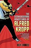 The Extraordinary Adventures of Alfred Kropp (Alfred Kropp Adventures Book 1)