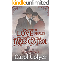 Love Finally Takes Control: A Historical Western Romance Book