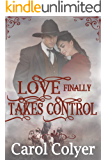 Love Finally Takes Control: A Historical Western Romance Book (English Edition)