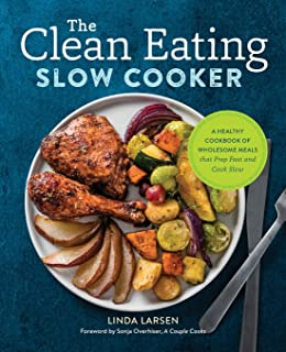 Clean eating for busy families get meals on the table in minutes the clean eating slow cooker a healthy cookbook of wholesome meals that prep fast forumfinder Choice Image