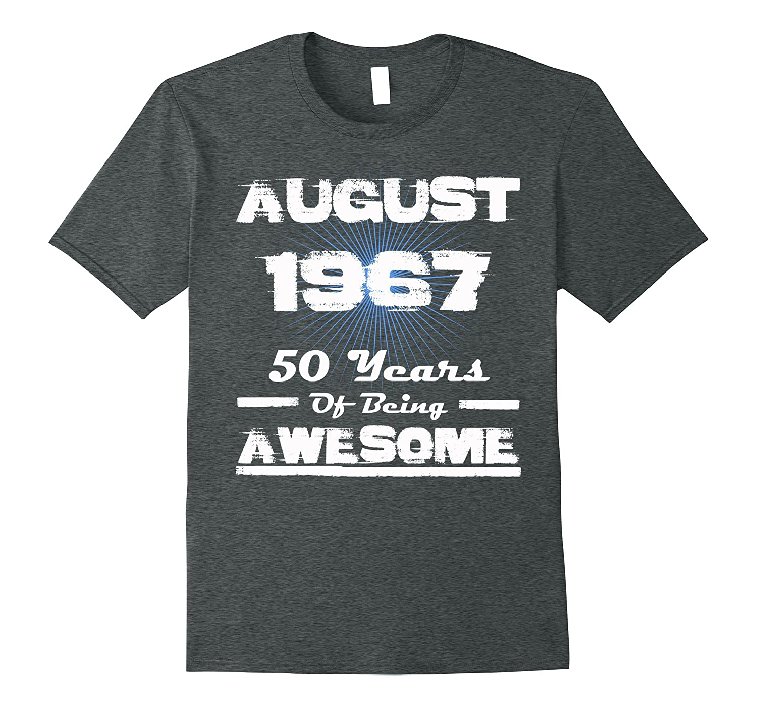 50th Birthday Gift – August 1967 – 50 Years Of Being Awesome