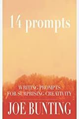 14 Prompts: Writing Prompts for Surprising Creativity Kindle Edition
