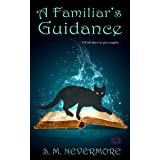 A Familiar's Guidance: When a Witch has no one else to turn to...