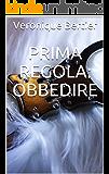 Prima Regola: obbedire