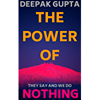 The Power of Nothing: They say and We do (English Edition)