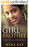 The Girl In The Brothel: A Story Of Love And Redemption