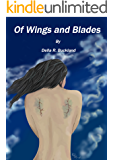 Of Wings and Blades