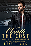 Worth the Cost: Billionaire Workplace Steamy Romance (Managing the Billionaire Book 2) (English Edition)