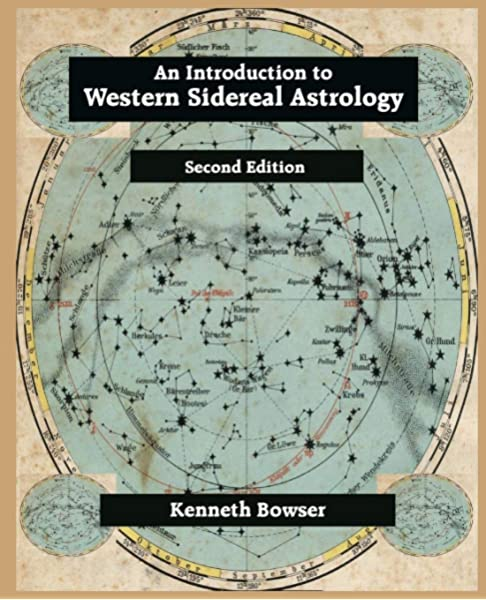 An Introduction To Western Sidereal Astrology Kenneth Bowser Kris Brandt Riske 9780866906616 Amazon Com Books