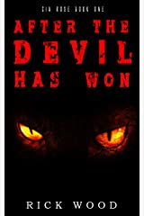 After the Devil Has Won: A Monster Apocalypse Novel (Cia Rose Book 1) Kindle Edition