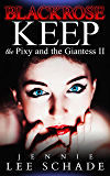 Blackrose Keep (The Pixy and the Giantess Book 2)