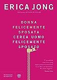 Donna felicemente sposata cerca uomo felicemente sposato (Romanzi Bompiani) (Italian Edition)