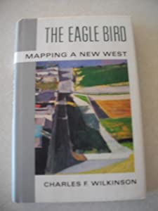The Eagle Bird: Mapping a New West