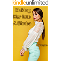 Making Her Into A Bimbo: And Other Stories (English Edition)