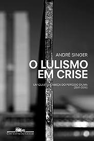 O lulismo em crise: Um quebra-cabeça do período Dilma (2011-2016)