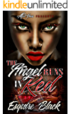 The Angel Runs In Red (Naughty Angle Book Book 2)