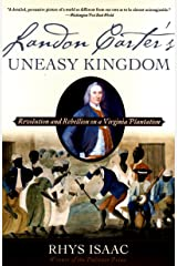 Landon Carter's Uneasy Kingdom: Revolution and Rebellion on a Virginia Plantation Kindle Edition