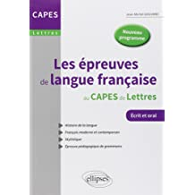 Les Épreuves de Langue Française au CAPES de Lettres Nouveau Programme Écrit et Oral