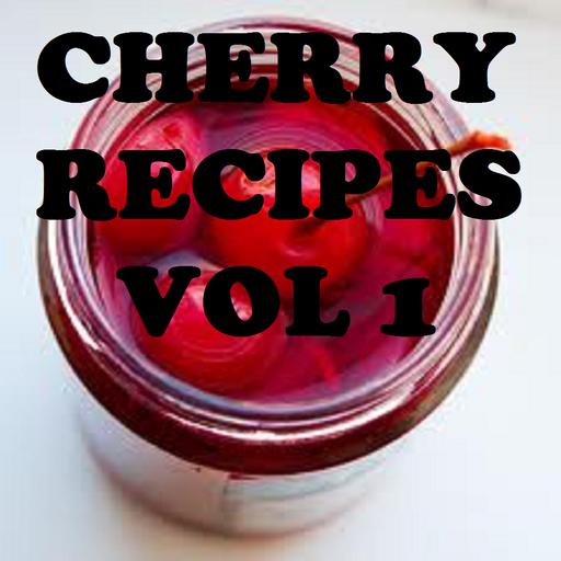 - Cherry Recipes Cookbook Vol 1