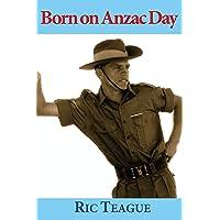 Born on Anzac Day