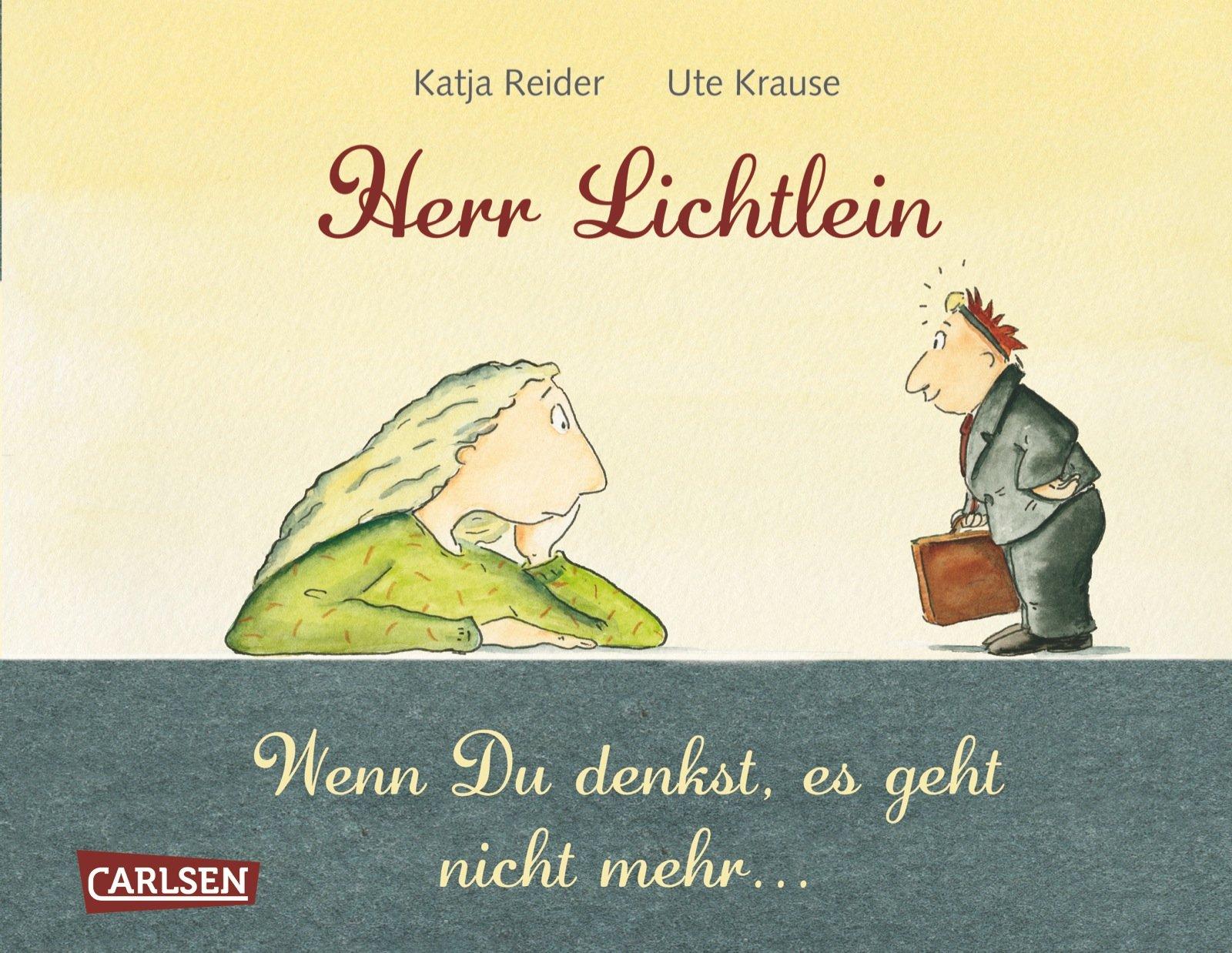 Herr Lichtlein: Wenn Du denkst, es geht nicht mehr