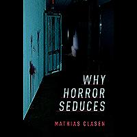 Why Horror Seduces book cover