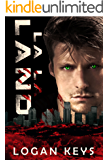 La La Land: Survival Thriller in a Dark Dystopian World (The Last City Series Book 2)