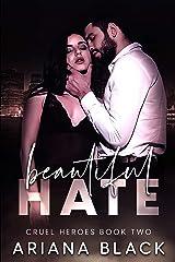 Beautiful Hate: A Dark Mafia Romance (Cruel Heroes Book 2) Kindle Edition