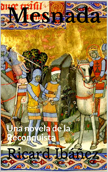 Mesnada: Una novela de la Reconquista eBook: Ibáñez, Ricard: Amazon.es: Tienda Kindle