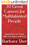 20 Great Careers for Multitalented People: Inspiration for Those With Too Many Interests