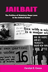 Jailbait: The Politics of Statutory Rape Laws in the United States Paperback