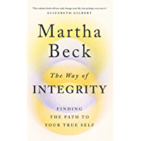 The Way of Integrity: Finding the path to your true self (English Edition)