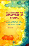 Searching for the Catastrophe Signal: The Origins of the Intergovernmental Panel on Climate Change