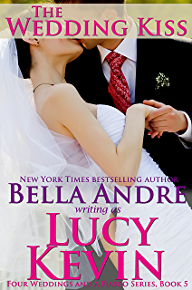 the wedding kiss four weddings and a fiasco book 5