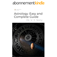 Astrology : Easy and complete guide: Know the nature of your soul (English Edition)