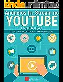 Anúncios In-Stream no YouTube - Essencial: Seu Guia Para Obter Mais do YouTube Ads