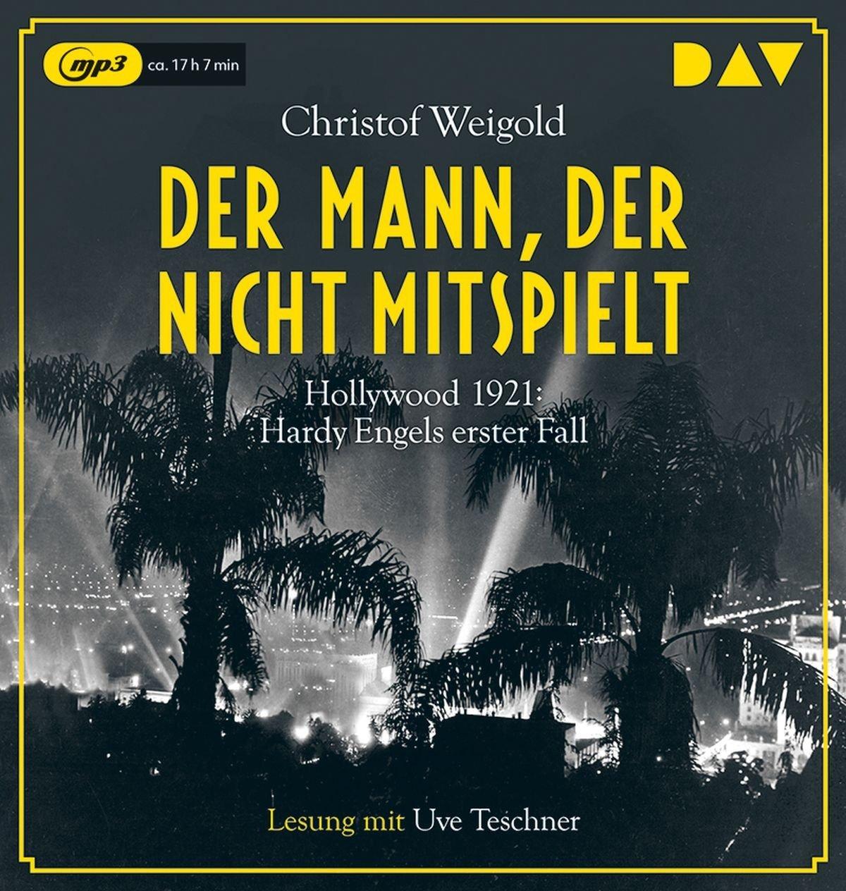 Der Mann, der nicht mitspielt: Hollywood 1921: Hardy Engels erster Fall (2 mp3-CDs)
