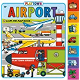 Playtown: Airport (revised edition): A Lift-the-Flap book