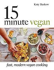 15 Minute Vegan: Fast, modern vegan cooking