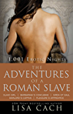 The Adventures of a Roman Slave (The 1,001 Erotic Nights Series)