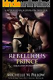 Rebellious Prince: A Qurilixen World Novel (Captured by a Dragon-Shifter Book 2)
