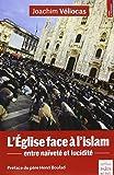 L'Eglise face à l'islam: Entre naïveté et lucidité. Préface du père Henri Boulad
