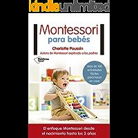Montessori para bebés: El enfoque Montessori desde el nacimiento hasta los 3 años