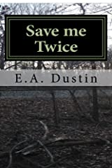 Save me Twice: Based on a true WWII story Kindle Edition