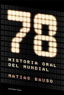 78. Historia oral del Mundial (Spanish Edition)