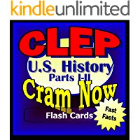 CLEP Prep Test US HISTORY I/II Flash Cards-CRAM NOW!-CLEP Exam Review Book & Study Guide (CLEP Cram Now! 6)