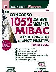 Concorso 1052 Assistenti vigilanza Mibac - Manuale Completo Per La Prova Preselettiva