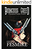 Bodacious Creed: a Steampunk Zombie Western (The Adventures of Bodacious Creed Book 1)